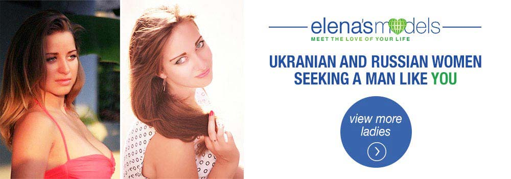 Ukranian and Russian women seeking a man like You